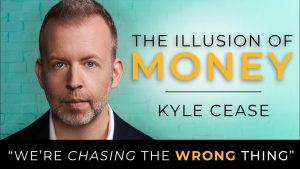 kyle-cease-illusion-of-money